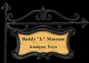 Buddy L Museum official toy appraiser for American Picker's TV Show.  Buying Antique Toys, Buying Vintage Toys, Buying Old Toys ~ FREE VINTAGE TOY APPRAISALS