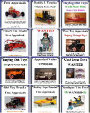 Buying vintage toys selling vintage toys buying vintaage toy cars buying vintage toy banks buying large vintgae toy colelctions buying antique toys highest prices paid free toy appraisals, toy appraiser near me,  www.buddyltrucks.com free toy appraisal